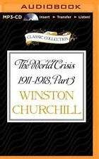The World Crisis 1911-1918, Part 3 : 1916-1918 by Winston Churchill (2015,...