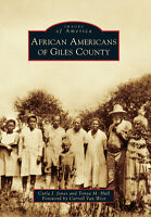 African Americans of Giles County [Images of America] [TN] [Arcadia Publishing]