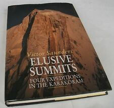 Victor Saunders: Elusive Summits: Four Expeditions in the Karakoram. 1st.ed.