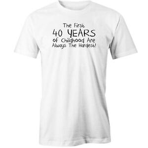 The First 40 Years Of Childhood Are Always The Hardest T-Shirt 40th Birthday Bda