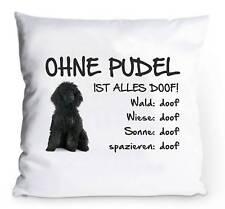 """Kissenbezug 40x40cm """"Ohne Pudel ist alles doof!"""" SCHWARZER Pudel Hund Deko"""