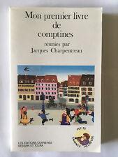 MON PREMIER LIVRE DE COMPTINES REUNIES 1988 CHARPENTREAU ILLUSTRE