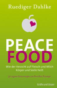 Peace Food - Wie der Verzicht auf Fleisch Körper und Seele heilt - Gräfe un ...