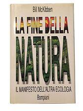 La fine della natura. Il manifesto dell'altra agricoltura - Bill McKibben
