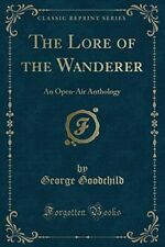 The Lore of the Wanderer: An Open-Air Anthology (Classic Reprint) - New Book Goo