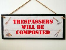Trespassers Will Be Composted Metal Tin Wall Art Sign Plaque