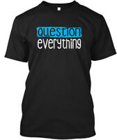 Question Everything! - Everything Hanes Tagless Tee T-Shirt