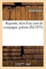 Repentir, Recit d'un Cure de Campagne, Poeme by Delpit-A (2016, Paperback)