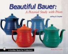 Beautiful Bauer: A Pictorial Study with Prices Schiffer Book for Collectors