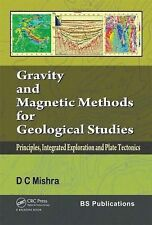 Gravity and Magnetic Methods for Geological Studies by Dinesh Chandra Mishra...