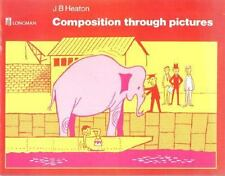 Composition Through Pictures (English As a 2nd Language Book) by Heaton, J. B.