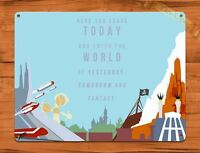 TIN SIGN Disney's Yesterday Tomorrow And Fantasy Quote Ride Art Poster