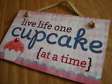 LIVE LIFE ONE CUPCAKE AT A TIME Cup Cake Bakery Kitchen Baker Sign Home Decor