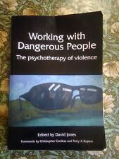 Working with Dangerous People: The Psychotherapy of Violence, David Jones, Used.