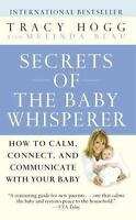 Secrets of the Baby Whisperer : How to Calm, Connect, and Communicate with Your…