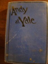ANDY AT YALE OR THE GREAT QUADRANGLE MYSTERY ROY STOKES 1914 1ST HC