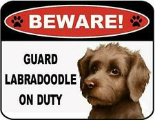 Beware Labradoodle On Duty Laminated Dog Sign SP3117