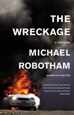 """""""THE WRECKAGE"""" By Michael Robotham 2011 (Hardcover) - Brand New Book - Excellent"""
