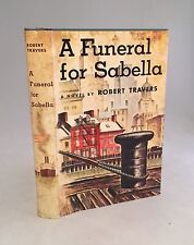 A Funeral for Sabella-Robert Travers-TRUE First U.S. Edition/1st Printing!!-1952