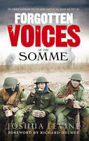 Forgotten Voices of the Somme: The Most Devastating Battle of the Great War in t