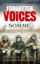 """""""AS NEW"""" Forgotten Voices of the Somme: The Most Devastating Battle of the Great"""