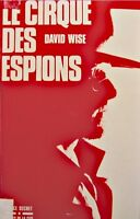 ++DAVID WISE le cirque des espions 1985 PRESSES DE LA CITÉ++