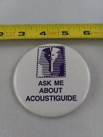 Vintage Ask Me About ACOUSTIGUIDE pinback button pin *EE94