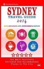 Sydney Travel Guide 2014 : Shops, Restaurants, Arts, Entertainment and...