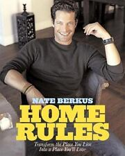 Home Rules: Transform the Place You Live Into a Place You'll Love, Nate Berkus,