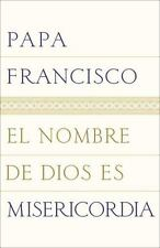 El nombre de Dios es misericordia (Spanish Edition), Papa Francisco, Good Book
