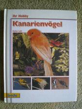 Kanarienvögel richtig pflegen - Ernährung Unterbringung Zucht Krankheiten