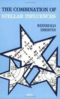 The Combination of Stellar Influences: By Reinhold Ebertin