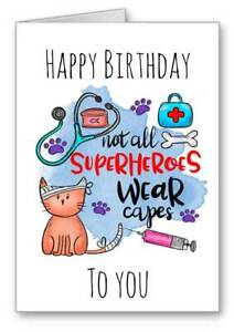 Vet Happy Birthday Card Veterinary Not All Superheros Wear Capes