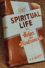 The Spiritual Life or Helps and Hindrances-by Fe Marsh.(1958/Hardback) Free Ship