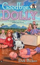 Goodbye Dolly (A Dolls to Die For Mystery) by Deb Baker