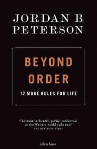 Beyond Order: 12 More Rules for Life | Jordan B. Peterson
