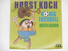 """HORST KOCH -König Fußball- 7"""" 45"""