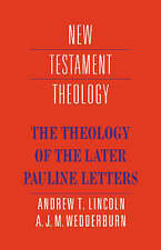 NEW The Theology of the Later Pauline Letters (New Testament Theology)