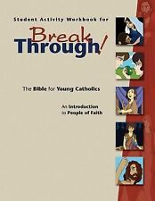 Student Activity Workbook for Breakthrough! the Bible for Young Catholics :...
