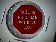 PAUL & ED'S BAR, FOND DU LAC WISCONSIN, GOOD FOR BAR TOKEN, RED PLASTIC OCTAGON