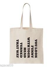 You Look Funny Tote Bag Joke Slogan Bags 100% cotton Funny Cool Present