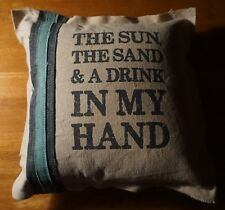 THE SUN THE SAND & A DRINK IN MY HAND Tropical Beach Bar Home Decor Pillow NEW