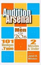 Audition Arsenal For Men In Their 20's: 101 Monologues by Type, 2 Minutes & Unde