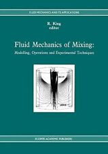 Fluid Mechanics of Mixing : Modelling, Operations and Experimental Techniques...