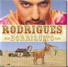 CD NEUF scellé - RODRIGUES - BORRIQUITO / Edition Cardsleeve -C73
