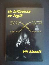 "Bill Bissett 1995  "" th influenza uv logik ""  Talon Books, Vancouver"