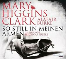 So still in meinen Armen von Mary Higgins Clark und Alafair Burke (2016)