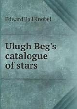 Ulugh Beg's catalogue of stars, Knobel, Ball 9785519142687 Fast Free Shipping,,