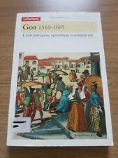 Goa 1510-1685, L'Inde portugaise, apostolique st commerciale