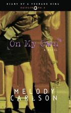 On My Own (Diary of a Teenage Girl: Caitlin, Book 4) by Carlson, Melody, Good Bo